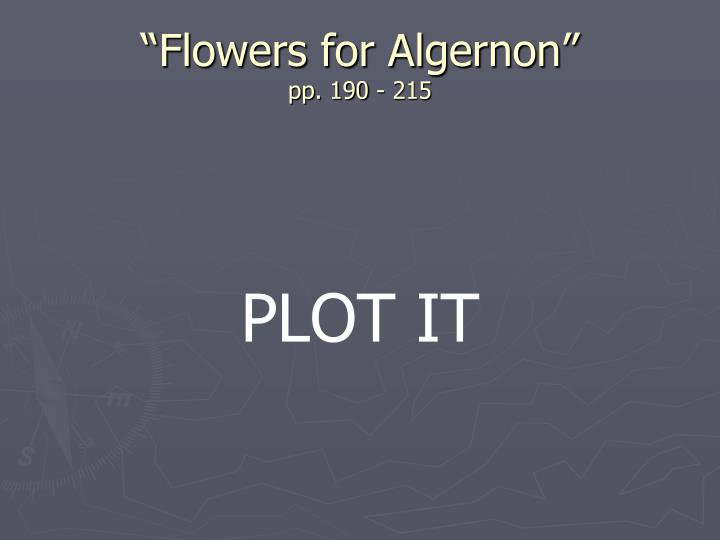 """Flowers for Algernon"""