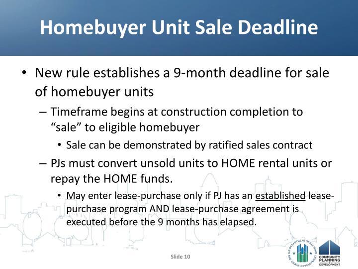 Homebuyer Unit Sale Deadline