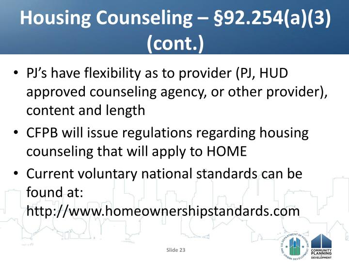 Housing Counseling – §92.254(a)(3) (cont.)