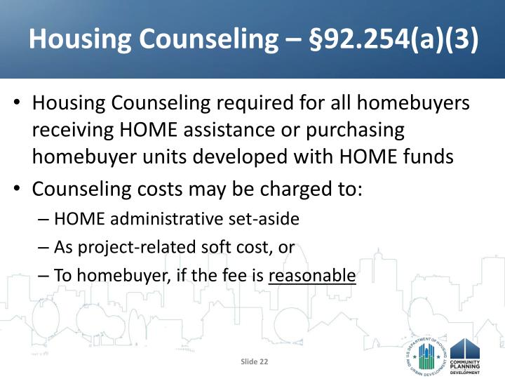 Housing Counseling – §92.254(a)(3)