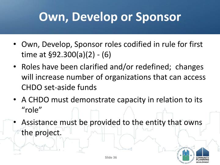 Own, Develop or Sponsor
