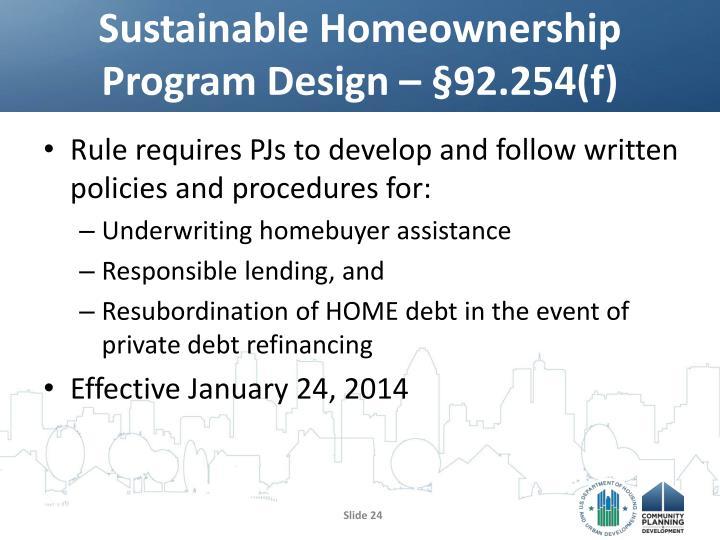 Sustainable Homeownership Program Design – §92.254(f)