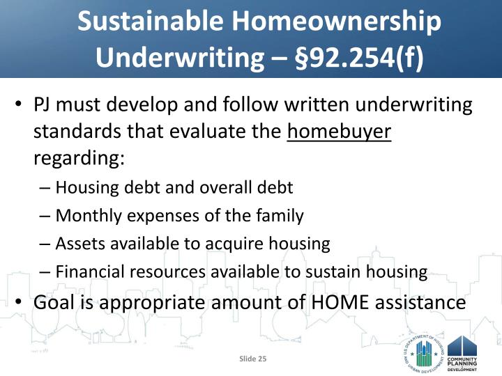 Sustainable Homeownership Underwriting – §92.254(f)