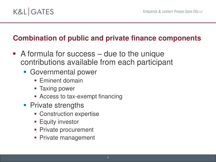 Combination of public and private finance components