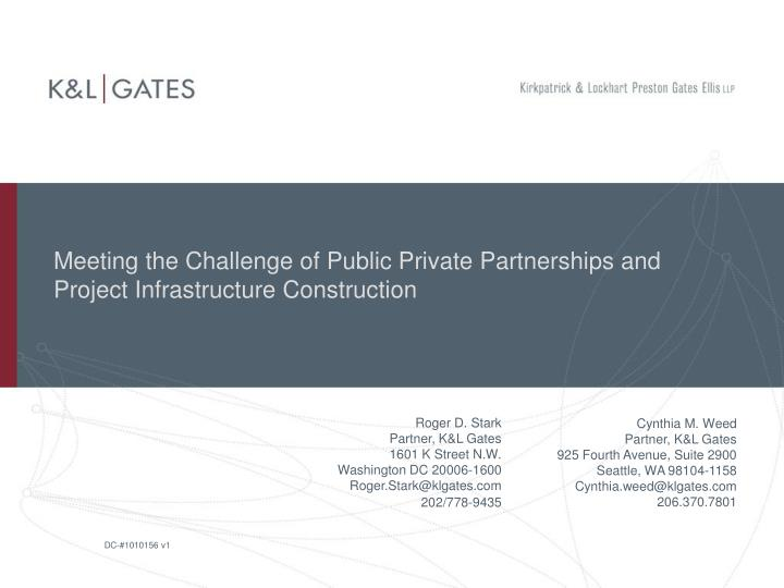 Meeting the challenge of public private partnerships and project infrastructure construction