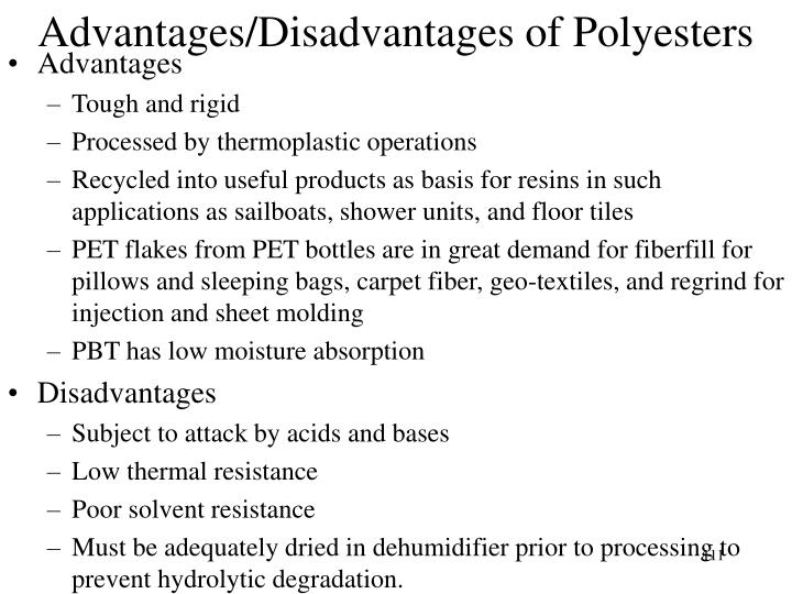 Advantages/Disadvantages of Polyesters