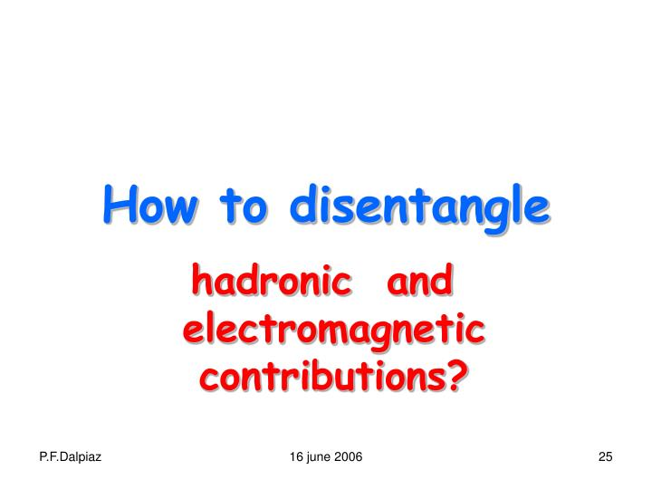 How to disentangle