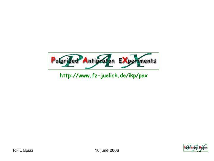 http://www.fz-juelich.de/ikp/pax