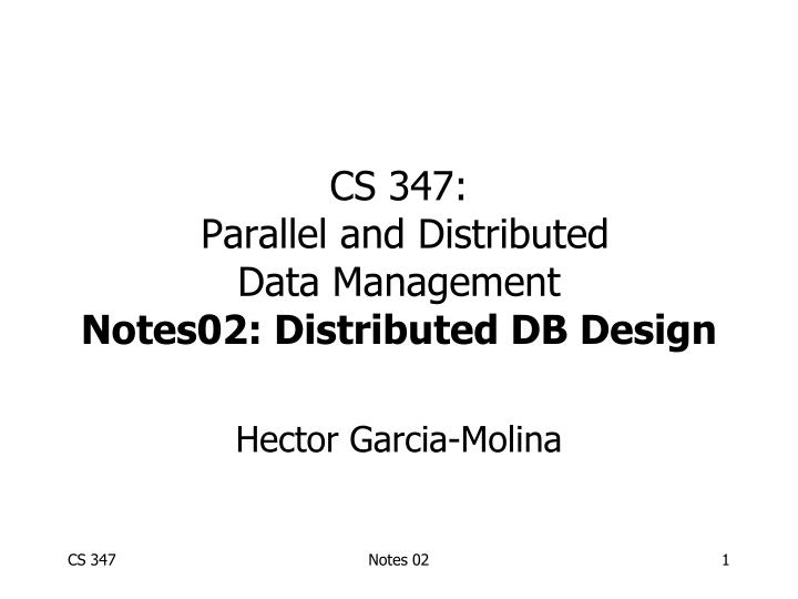 Cs 347 parallel and distributed data management notes02 distributed db design