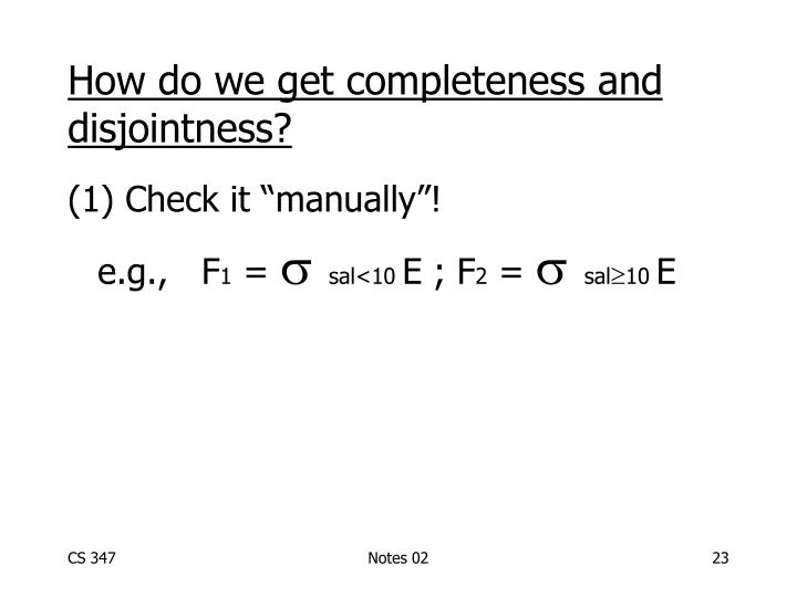 How do we get completeness and disjointness?