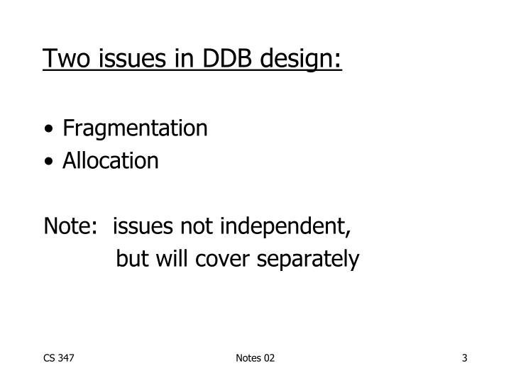 Two issues in DDB design: