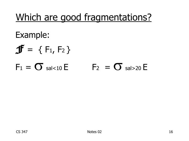 Which are good fragmentations?