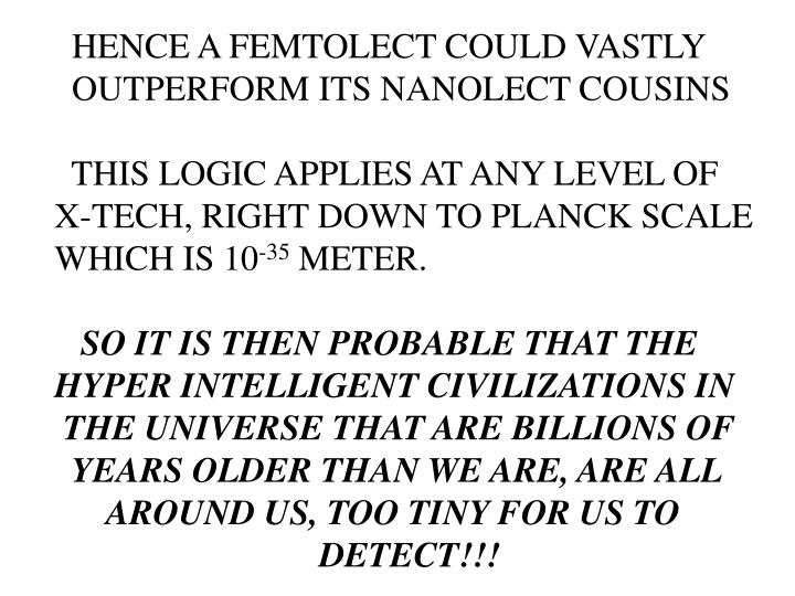 HENCE A FEMTOLECT COULD VASTLY
