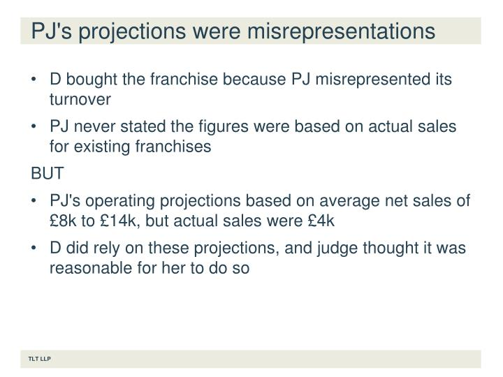 PJ's projections were misrepresentations
