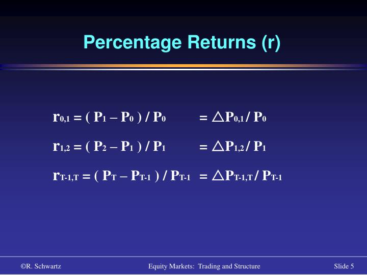 Percentage Returns (r)