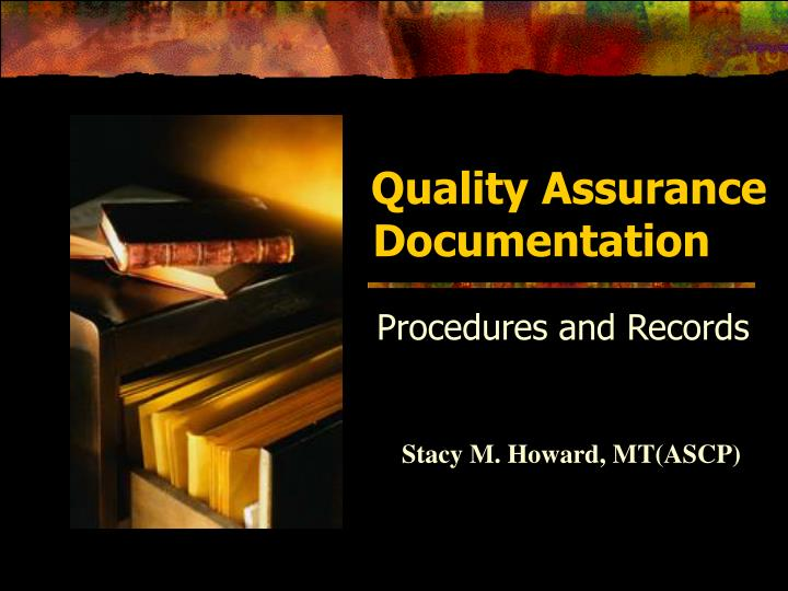 Quality assurance documentation