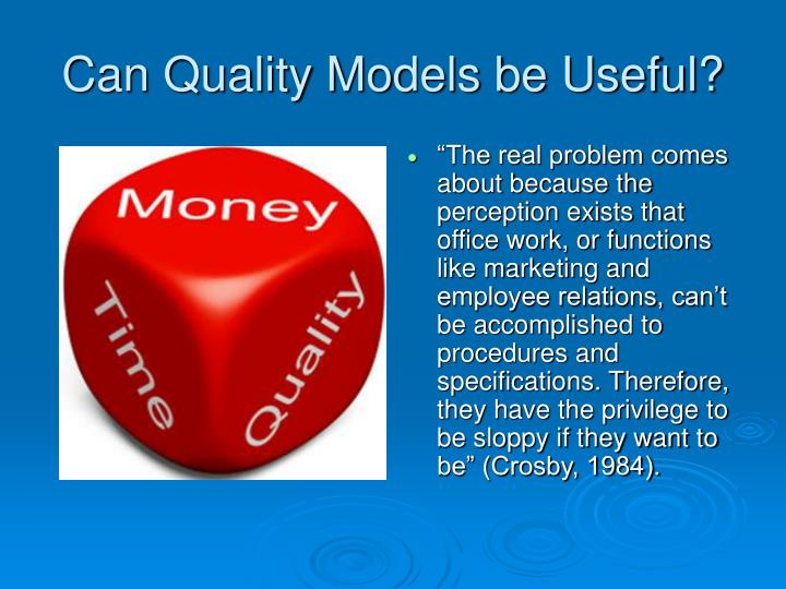 Can Quality Models be Useful?