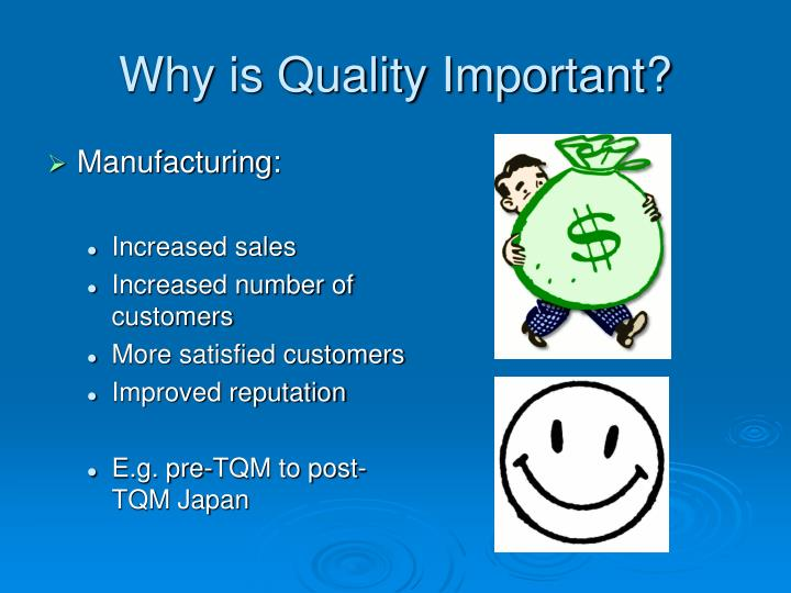 Why is Quality Important?