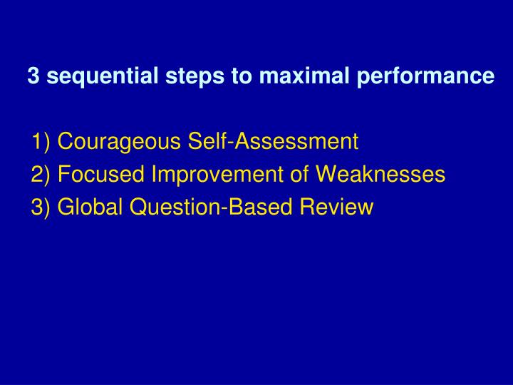 3 sequential steps to maximal performance