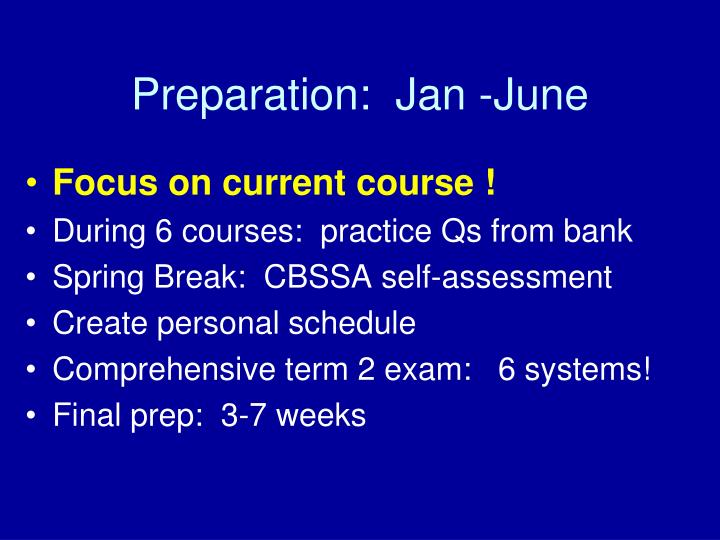 Preparation:  Jan -June