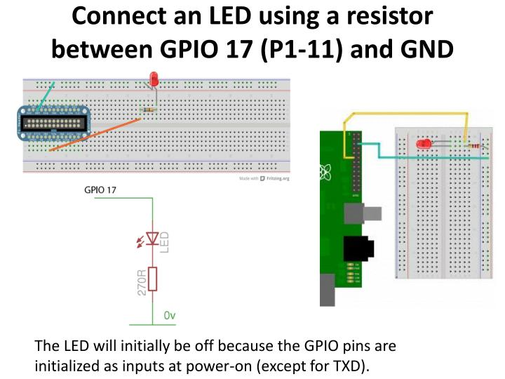 Connect an LED using a resistor between GPIO 17 (P1-11) and GND