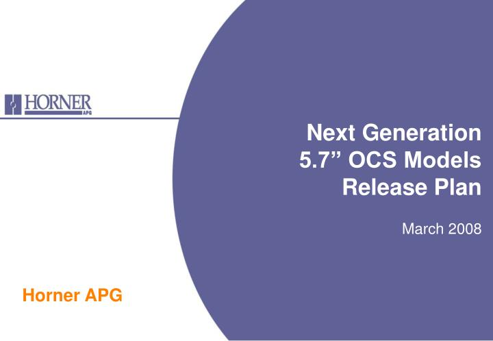 Next generation 5 7 ocs models release plan