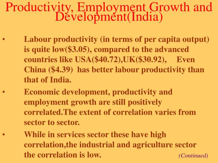Productivity, Employment Growth and Development(India)