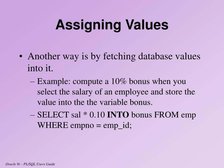 Another way is by fetching database values into it.