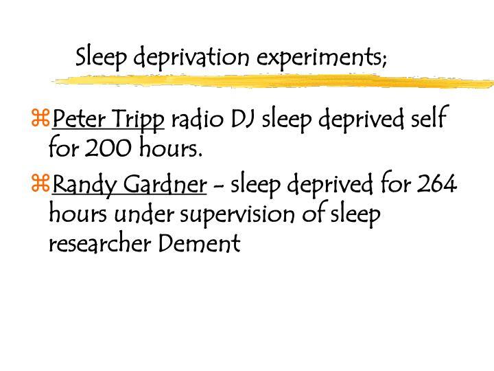 Sleep deprivation experiments;