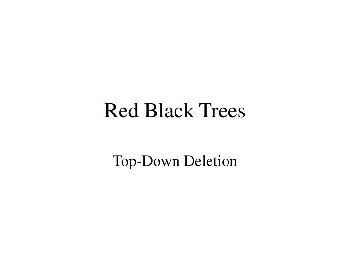 Red black trees