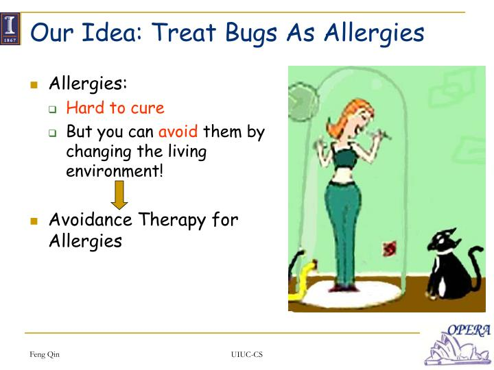 Our Idea: Treat Bugs As Allergies