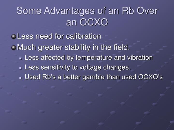 Some Advantages of an Rb Over an OCXO