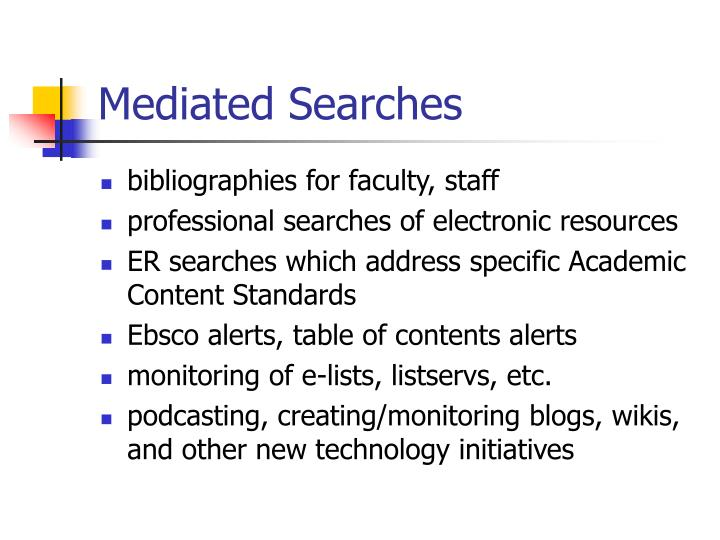 Mediated Searches