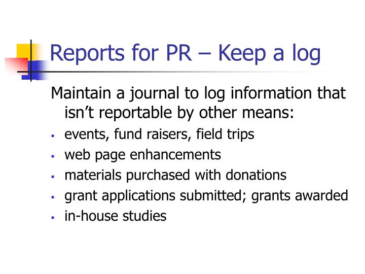 Reports for PR – Keep a log