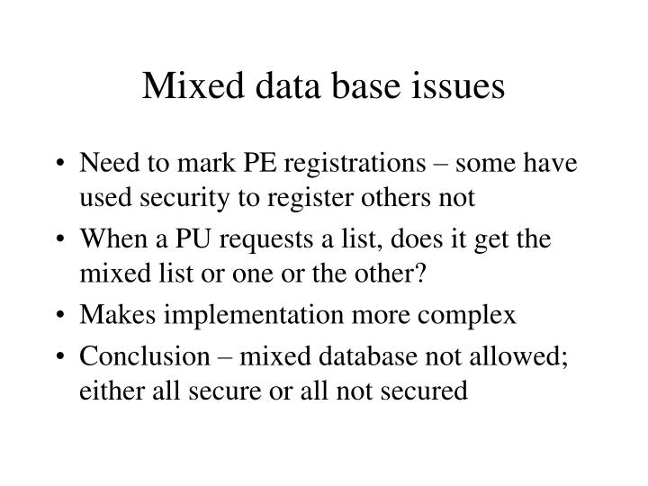 Mixed data base issues