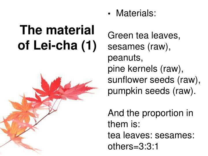 The material of Lei-cha