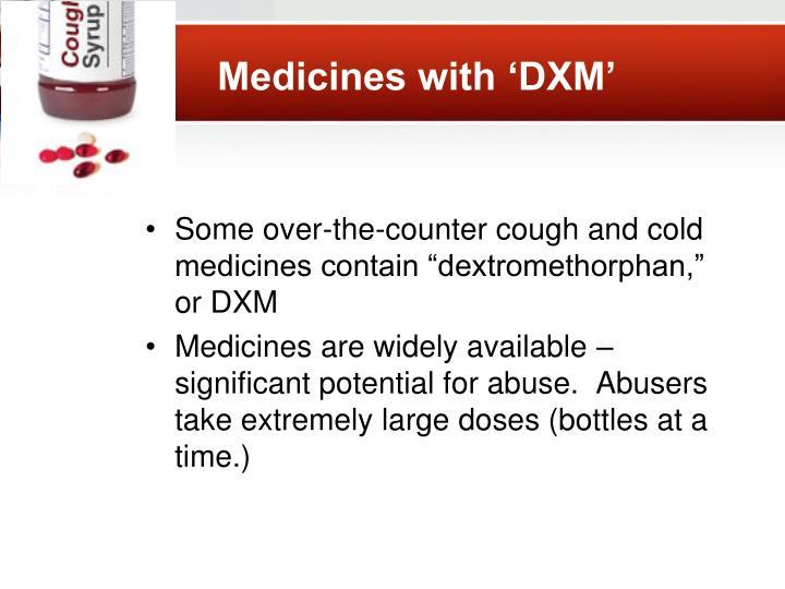 Medicines with 'DXM'