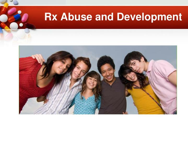 Rx Abuse and Development