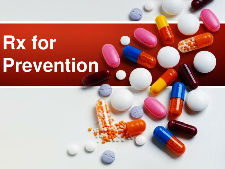 Rx for prevention