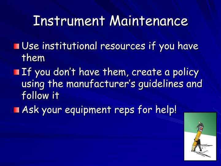 Instrument Maintenance