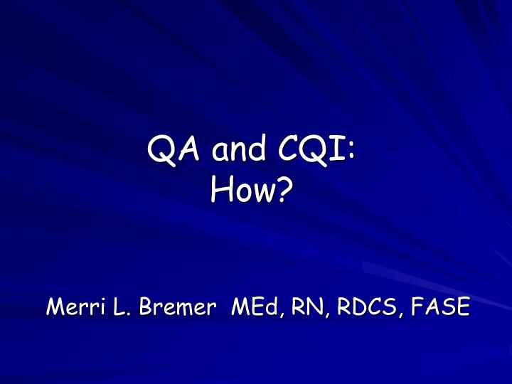 Qa and cqi how