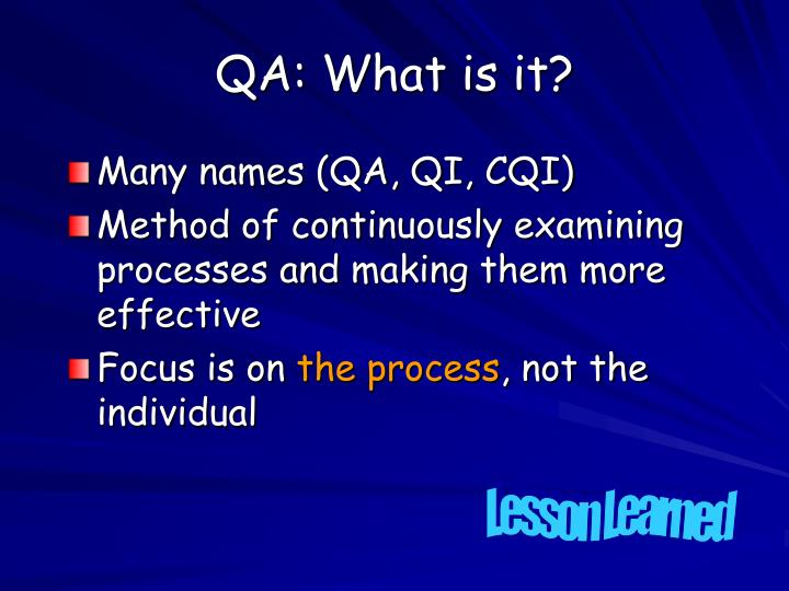 QA: What is it?