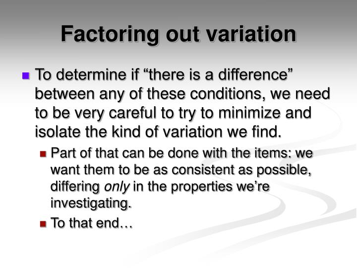 Factoring out variation