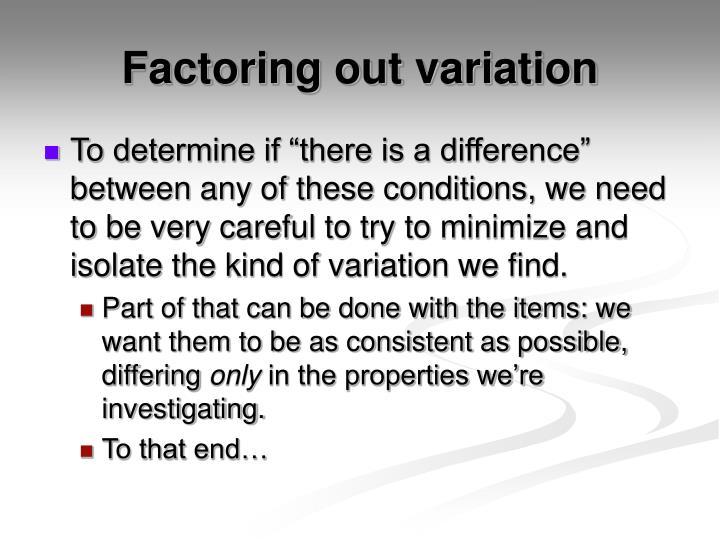 Factoring out variation