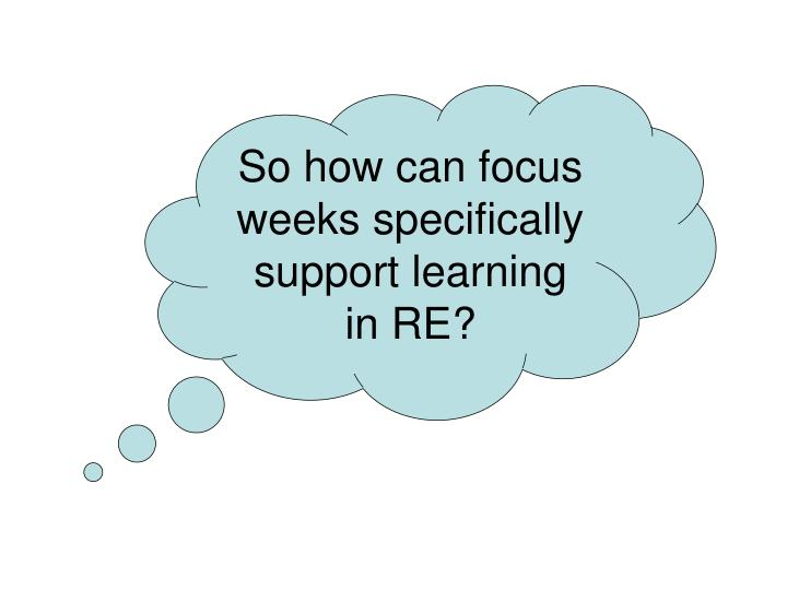 So how can focus weeks specifically support learning