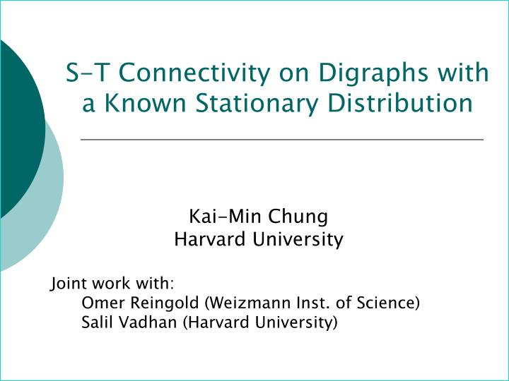 S t connectivity on digraphs with a known stationary distribution