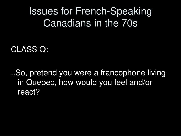 Issues for French-Speaking Canadians in the 70s