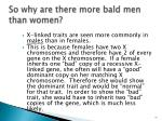 so why are there more bald men than women