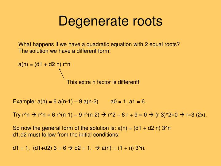 Degenerate roots
