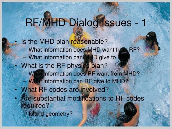 RF/MHD Dialog Issues - 1